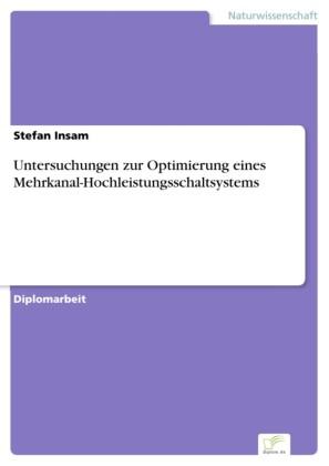 Untersuchungen zur Optimierung eines Mehrkanal-Hochleistungsschaltsystems