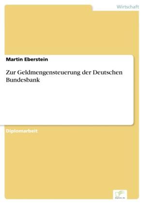 Zur Geldmengensteuerung der Deutschen Bundesbank