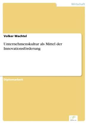 Unternehmenskultur als Mittel der Innovationsförderung