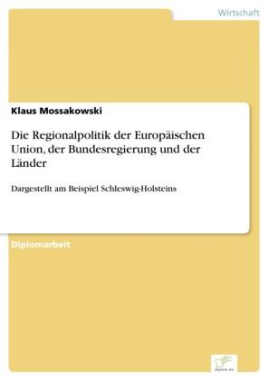 Die Regionalpolitik der Europäischen Union, der Bundesregierung und der Länder