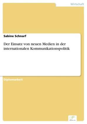 Der Einsatz von neuen Medien in der internationalen Kommunikationspolitik