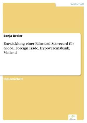 Entwicklung einer Balanced Scorecard für Global Foreign Trade, Hypovereinsbank, Mailand