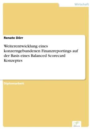 Weiterentwicklung eines konzerngebundenen Finanzreportings auf der Basis eines Balanced Scorecard Konzeptes