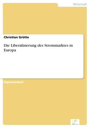 Die Liberalisierung des Strommarktes in Europa
