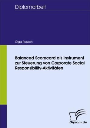 Balanced Scorecard als Instrument zur Steuerung von Corporate Social Responsibility-Aktivitäten