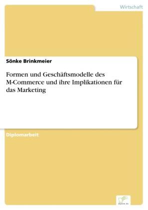 Formen und Geschäftsmodelle des M-Commerce und ihre Implikationen für das Marketing