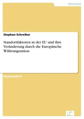 Standortfaktoren in der EU und ihre Veränderung durch die Europäische Währungsunion