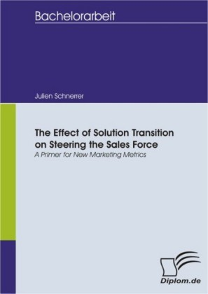 The Effect of Solution Transition on Steering the Sales Force: A Primer for New Marketing Metrics