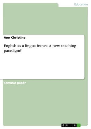 English as a lingua franca. A new teaching paradigm?