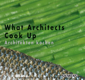 What Architects Cook Up - Architekten kochen