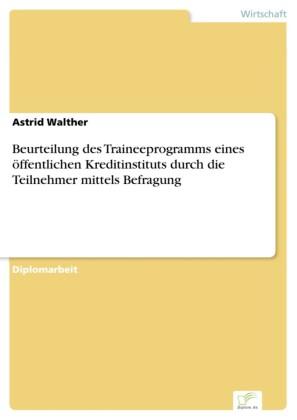 Beurteilung des Traineeprogramms eines öffentlichen Kreditinstituts durch die Teilnehmer mittels Befragung