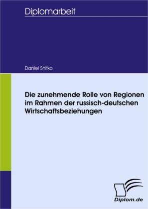Die zunehmende Rolle von Regionen im Rahmen der russisch-deutschen Wirtschaftsbeziehungen