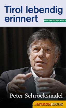 Tirol lebendig erinnert: Peter Schröcksnadel