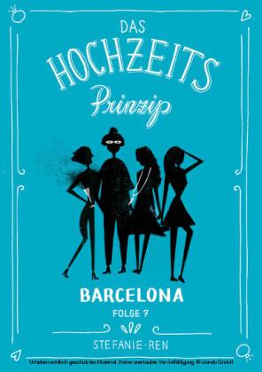 Das Hochzeitsprinzip 7: Barcelona