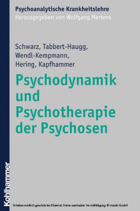 Psychodynamik und Psychotherapie der Psychosen