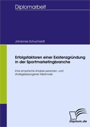Erfolgsfaktoren einer Existenzgründung in der Sportmarketingbranche