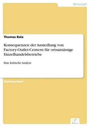 Konsequenzen der Ansiedlung von Factory-Outlet-Centern für ortsansässige Einzelhandelsbetriebe
