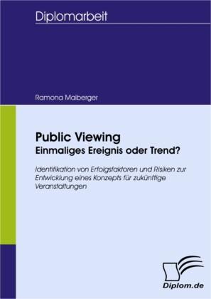 Public Viewing: Einmaliges Ereignis oder Trend?