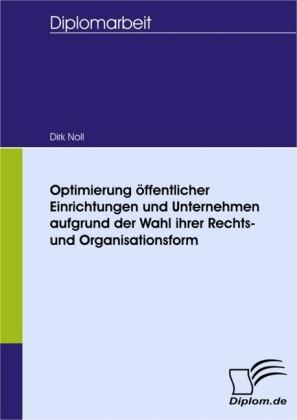Optimierung öffentlicher Einrichtungen und Unternehmen aufgrund der Wahl ihrer Rechts- und Organisationsform