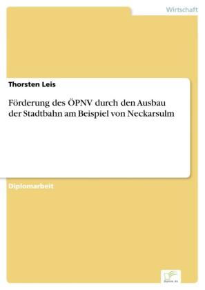 Förderung des ÖPNV durch den Ausbau der Stadtbahn am Beispiel von Neckarsulm