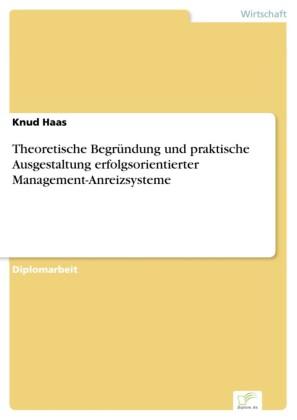 Theoretische Begründung und praktische Ausgestaltung erfolgsorientierter Management-Anreizsysteme