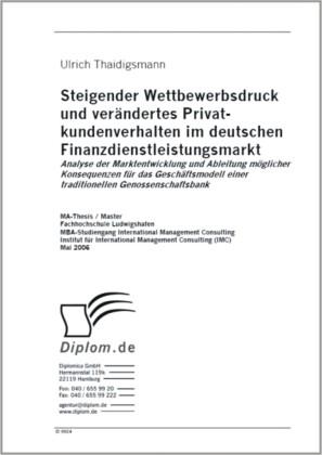 Steigender Wettbewerbsdruck und verändertes Privat-kundenverhalten im deutschen Finanzdienstleistungsmarkt