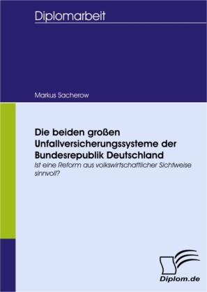 Die beiden großen Unfallversicherungssysteme der Bundesrepublik Deutschland