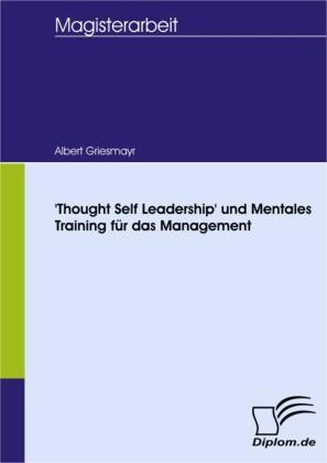 'Thought Self Leadership' und Mentales Training für das Management