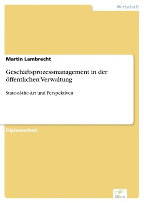 Geschäftsprozessmanagement in der öffentlichen Verwaltung