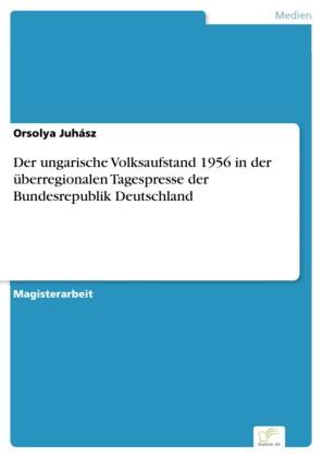 Der ungarische Volksaufstand 1956 in der überregionalen Tagespresse der Bundesrepublik Deutschland