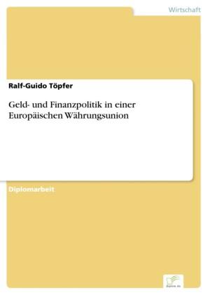 Geld- und Finanzpolitik in einer Europäischen Währungsunion