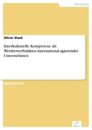 Interkulturelle Kompetenz als Wettbewerbsfaktor international agierender Unternehmen
