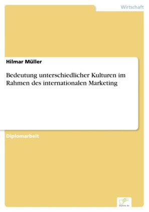 Bedeutung unterschiedlicher Kulturen im Rahmen des internationalen Marketing