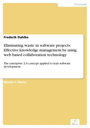 Eliminating waste in software projects: Effective knowledge management by using web based collaboration technology