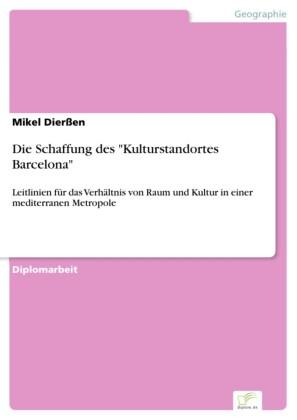 Die Schaffung des 'Kulturstandortes Barcelona'