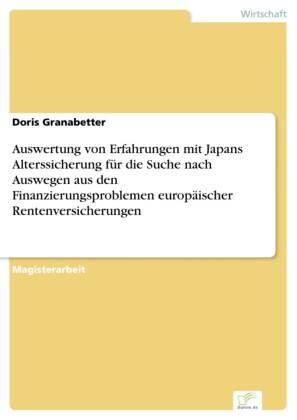 Auswertung von Erfahrungen mit Japans Alterssicherung für die Suche nach Auswegen aus den Finanzierungsproblemen europäischer Rentenversicherungen