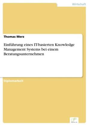 Einführung eines IT-basierten Knowledge Management Systems bei einem Beratungsunternehmen
