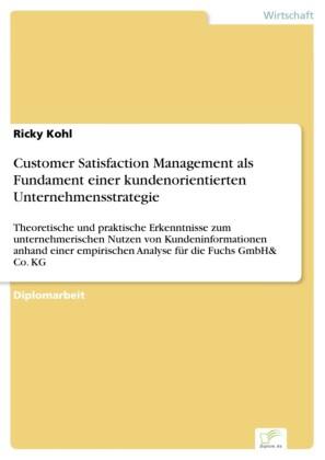 Customer Satisfaction Management als Fundament einer kundenorientierten Unternehmensstrategie
