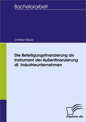 Die Beteiligungsfinanzierung als Instrument der Außenfinanzierung dt. Industrieunternehmen