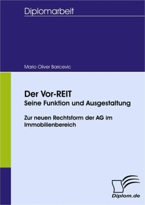Der Vor-REIT - seine Funktion und Ausgestaltung - zur neuen Rechtsform der AG im Immobilienbereich