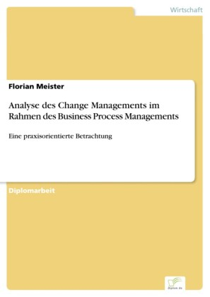 Analyse des Change Managements im Rahmen des Business Process Managements