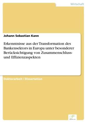 Erkenntnisse aus der Transformation des Bankensektors in Europa unter besonderer Berücksichtigung von Zusammenschluss- und Effizienzaspekten