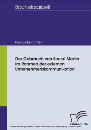 Der Gebrauch von Social Media im Rahmen der externen Unternehmenskommunikation