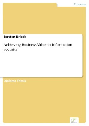 Achieving Business Value in Information Security