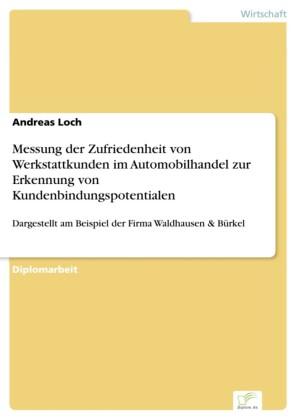 Messung der Zufriedenheit von Werkstattkunden im Automobilhandel zur Erkennung von Kundenbindungspotentialen