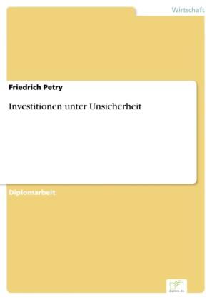 Investitionen unter Unsicherheit
