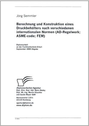 Berechnung und Konstruktion eines Druckbehälters nach verschiedenen internationalen Normen