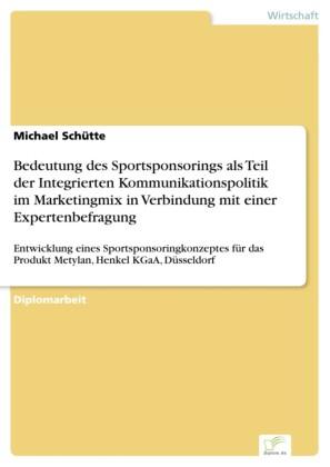 Bedeutung des Sportsponsorings als Teil der Integrierten Kommunikationspolitik im Marketingmix in Verbindung mit einer Expertenbefragung