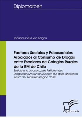 Factores Sociales y Psicosociales Asociados al Consumo de Drogas entre Escolares de Colegios Rurales de la RM de Chile