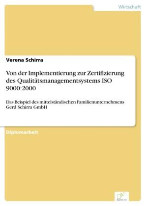 Von der Implementierung zur Zertifizierung des Qualitätsmanagementsystems ISO 9000:2000